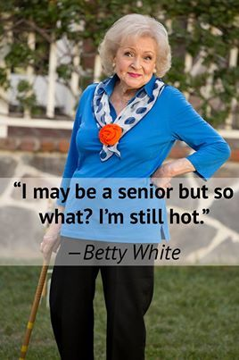 aging, betty white, aging gracefully, loving your age, perspective